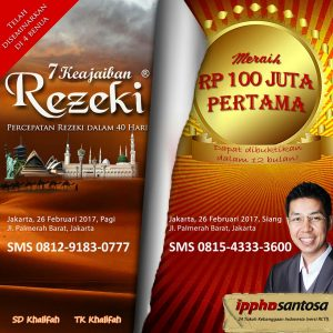 seminar 7 keajaiban rezeki 100 juta pertama ippho santosa jakarta dinarafi palmerah 26 februari